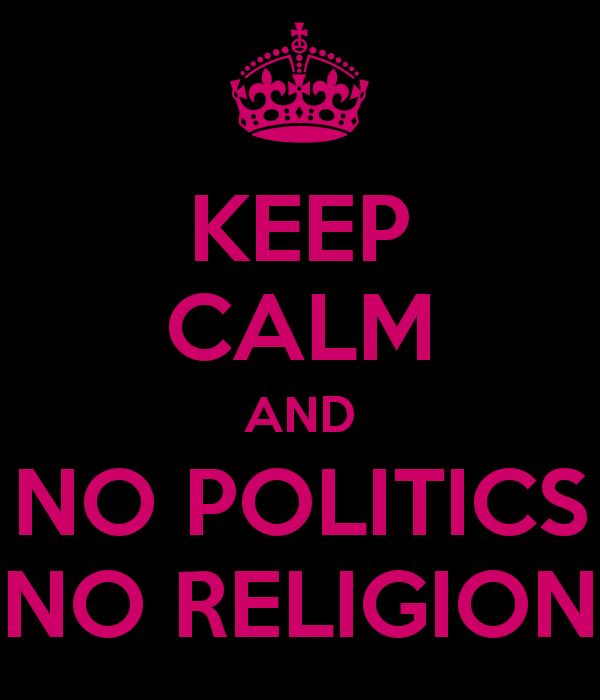 keep-calm-and-no-politics-no-religion